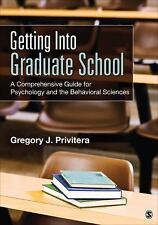 Getting Into Graduate School: A Comprehensive Guide for Psychology and the Behav