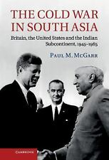 THE COLD WAR IN SOUTH ASIA BY PAUL M. MCGARR HB/DJ LIKE NEW