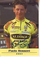 CYCLISME carte cycliste PAOLO BOSSONI équipe VINI CALDIROLA 2003 signée