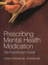 Prescribing Mental Health Medication : A Practitioner's Guide by Christopher...