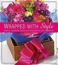 Wrapped with Style : Simple, Creative Ideas for Imaginative Gift Wrapping by ...
