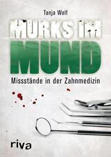 Tanja Wolf - Murks im Mund: Missstände in der Zahnmedizin - Buch Mängelexemplar