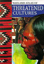 Wayland Atlas of Threatened Cultures by Hachette Children's Group (Hardback,...