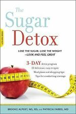 The Sugar Detox : Lose the Sugar, Lose the Weight - Look and Feel Great by Brook