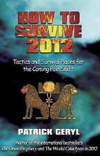 New, How to Survive 2012: Tactics and Survival Places for the Coming Pole Shift,