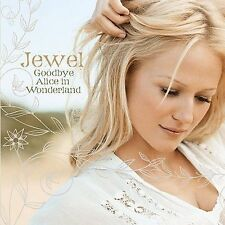 Goodbye Alice in Wonderland by Jewel (CD, May-2006, Atlantic (Label))