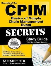 Secrets of the CPIM Basics of Supply Chain Management Exam Study Guide: CPIM Tes