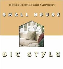Small House Big Style by Better Homes and Gardens (2001, Hardcover) Decoration