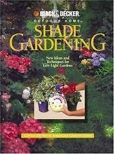 Shade Gardening: New Ideas and Techniques for Low-Light Gardens (Black & Decker