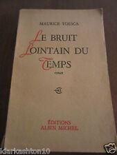 Maurice Toesca: le bruit lointain du temps, envoi de l'auteur/ Albin Michel