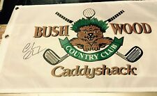 CADDY SHACK THE MOVIE SIGNED BUSHWOOD GOLF CLUB FLAG + PHOTO PROOF