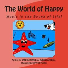 The World of Happy : Music Is the Sound of Life! by Ruben Campbell and Camy...
