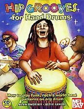 Hip Grooves for Hand Drums : How to Play Funk, Rock and World-Beat Patterns...