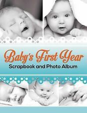 Baby's First Year Scrapbook and Photo Album by Speedy Publishing LLC (2015,...
