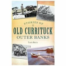 STORIES OF OLD CURRITUCK OUTER BANKS (9781626193 - TRAVIS MORRIS (PAPERBACK) NEW
