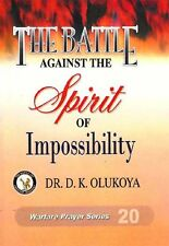 The Battle Against the Spirit of Impossibility by Dr. D. K. Olukoya