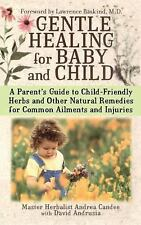Gentle Healing for Baby and Child: A Parent's Guide to Child-Friendly Herbs and