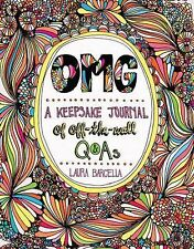 OMG : A Keepsake Journal of Off-the-Wall Q&As by Laura Barcella (2015,...