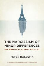 The Narcissism of Minor Differences: How America and Europe Are Alike