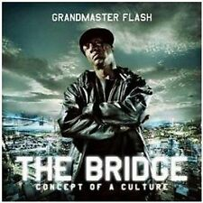 Grandmaster Flash The Bridge. Concept Of A Culture CD NEW 2009