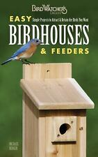 Easy Birdhouses & Feeders: Simple Projects to Attract & Retain the Bir-ExLibrary