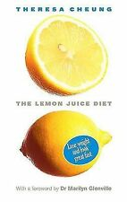 The Lemon Juice Diet by Theresa Cheung and Theresa Francis-Cheung (2008,...