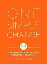 One Simple Change: Surprisingly Easy Ways to Transform Your Life by Abramson, W