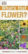 What's That Flower? by Dorling Kindersley Publishing Staff (2013, Paperback)