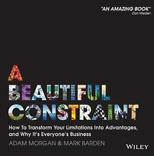 A Beautiful Constraint : How to Transform Your Limitations into Advantages, and…