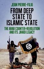From Deep State to Islamic State: The Arab Counter-Revolution and its Jihadi Leg