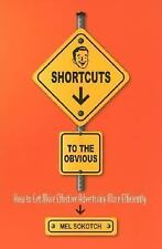 Shortcuts to the Obvious: An Insider's Guide on How to Get More Effective Advert