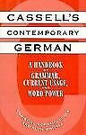 Cassell's Contemporary German: A Handbook of Grammar, Current Usage, and Word Po