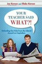 Your Teacher Said What?! Defending Our Kids from the Liberal Assault on Capitali