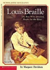 Louis Braille : The Boy Who Invented Books for the Blind by Margaret Davidson...