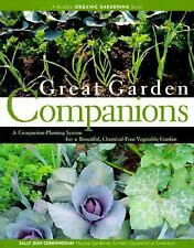 Great Garden Companions: A Companion-Planting System for a Beautiful, Chemical-