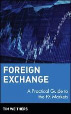 Foreign Exchange: A Practical Guide to the FX Markets (Wiley Finance) by Weithe
