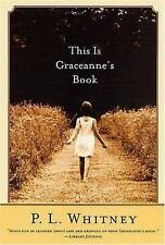 G, This Is Graceanne's Book: A Novel, P. L. Whitney, 0312272782, Book