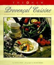 Provencal Cuisine INNOVATIVE RECIPES FROM THE SOUTH OF FRANCE Louisa Jones