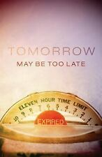 Proclaiming the Gospel: Tomorrow May Be Too Late (Pack Of 25) by Good News...