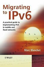 Migrating to IPv6: A Practical Guide to Implementing IPv6 in Mobile an-ExLibrary