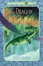Dragon Keepers #6: the Dragon at the North Pole by Kate Klimo (2014, Paperback)