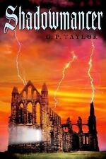 Shadowmancer: What Can Stand Against an Ancient Evil G P Taylor Signed 1st/2nd