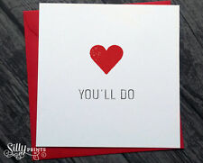 YOU'LL DO VALENTINES love anniversary card Cheeky Funny greetings cards L9