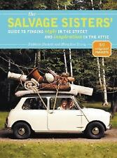 The Salvage Sisters' Guide to Finding Style in the Street and Inspirat-ExLibrary