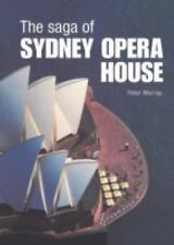 The Saga of Sydney Opera House: The Dramatic Story of the Design and Construct..