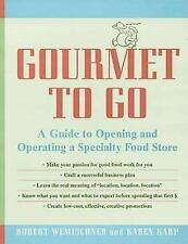 NEW Gourmet to Go: A Guide to Opening and Operating a Specialty Food Store by Ro