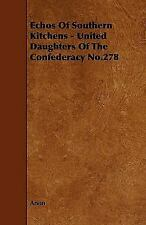 Echos of Southern Kitchens - United Daughters of the Confederacy No. 278 by...