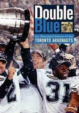 Double Blue: An Illustrated History of the Toronto Argonauts-ExLibrary