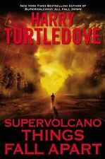 Supervolcano: Things Fall Apart by Harry Turtledove (2013, Hardcover) BRAND NEW