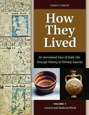 How They Lived : An Annotated Tour of Daily Life Through History in Primary...